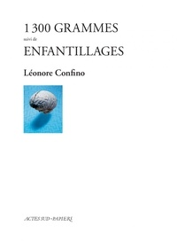 Léonore Confino - 1300 grammes - Suivi de Enfantillages.