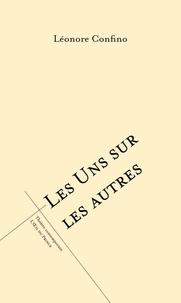 Léonore Confino - Les uns sur les autres.