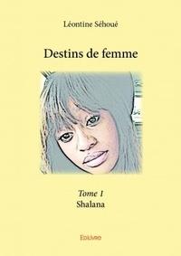 Léontine Syra Sehoué - Destin de femme - Tome 1.