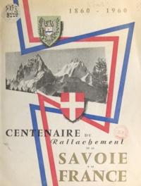 Léopold Anthoine et Edouard Bonnefous - Centenaire du rattachement de la Savoie à la France 1860-1960.