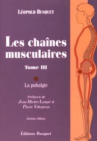 Léopold Busquet - Les chaînes musculaires - Tome 3, La pubalgie.