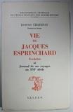 Léopold Chatenay - Vie de Jacques Esprinchard Rochelais et Journal de ses voyages au XVIe siècle.