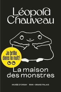 Léopold Chauveau - La maison des monstres.