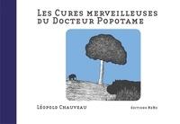 Léopold Chauveau - Les cures merveilleuses du docteur Popotame.