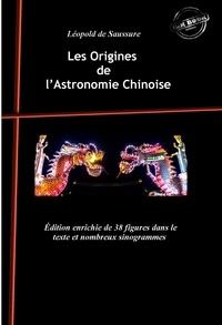 Léopold de Saussure - Les Origines de l'Astronomie Chinoise - avec 38 figures dans le texte et nombreux sinogrammes.