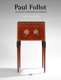 Léopold Diego Sanchez - Paul Follot - Un artiste décorateur parisien.