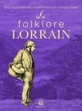 Léopold-François Sauvé et Henri-Adolphe Labourasse - Le folklore lorrain.