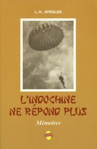 Léopold-Henry Ayrolles - L'Indochine ne répond plus.
