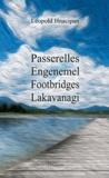 Léopold Hnacipan - Passerelles / Engenemel / Footbridges / Lakavanagi.