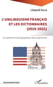 Léopold Julia - L'unilinguisme français et les dictionnaires (2019-2021) - Le traitement lexicographique des anglicismes.