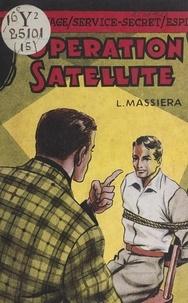 Léopold Massiera - Opération satellite.