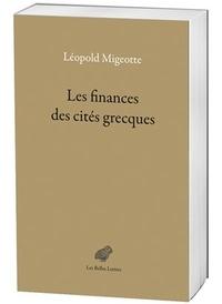Léopold Migeotte - Les finances des cités grecques aux périodes classique et hellénistique.
