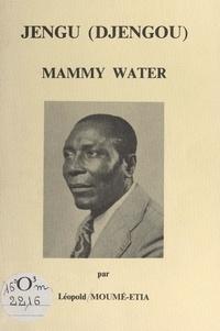 Léopold Moumé-Etia - Jengu (Djengou) - Mammy Water.