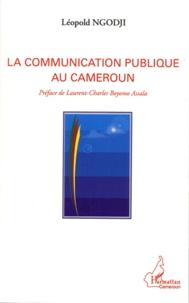 Léopold Ngodji - La communication publique au Cameroun.