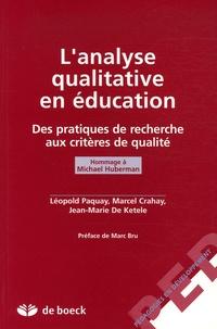 Léopold Paquay et Marcel Crahay - L'analyse qualitative en éducation - Des pratiques de recherche aux critères de qualité, Hommage à Michael Huberman.