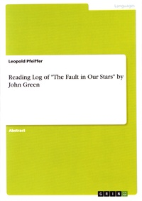 "Leopold Pfeiffer - Reading Log of ""The Fault in Our Stars"" by John Green."