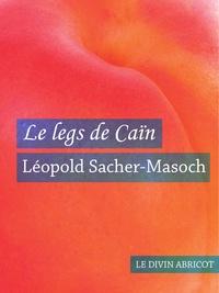 Léopold Sacher-Masoch - Le legs de Caïn (érotique).