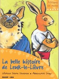 Léopold Sédar Senghor et Abdoulaye Sadji - La belle histoire de Leuk-Le-Lièvre.