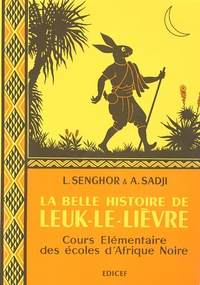 Léopold Sédar Senghor et Abdoulaye Sadji - La belle histoire de Leuk-le-Lièvre - Cours élémentaire des écoles d'Afrique Noire.