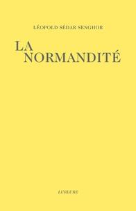Léopold Sédar Senghor - La Normandité.