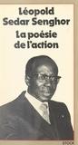 Léopold Sédar Senghor et Mohamed Aziza - La poésie de l'action.
