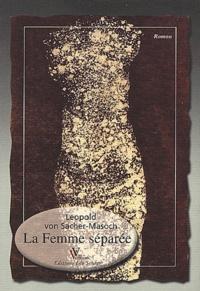 Leopold von Sacher-Masoch - La Femme séparée.