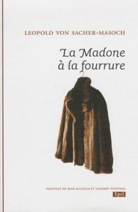 Leopold von Sacher-Masoch - La Madone à la fourrure.