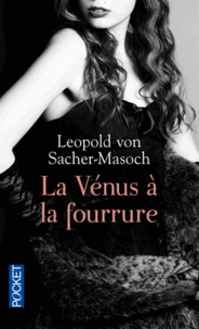 Leopold von Sacher-Masoch - La vénus à la fourrure.