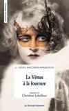 Leopold von Sacher-Masoch - La Vénus à la fourrure - Ou les confessions d'un suprasensuel.