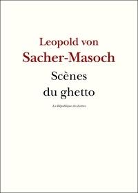 Leopold von Sacher-Masoch - Scènes du ghetto.