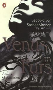 Leopold von Sacher-Masoch - Venus in Furs.