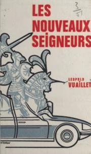 Léopold Vuaillet - Les nouveaux seigneurs.