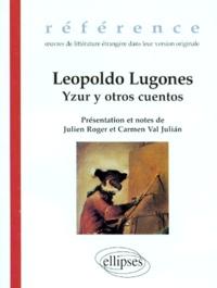 Leopoldo Lugones - Yzur y otros cuentos.