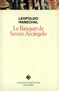 Leopoldo Marechal - Le banquet de Severo Arcàngelo.