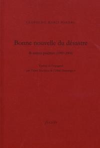 Leopoldo Maria Panero - Bonne nouvelle du désastre & autres poèmes (1980-2004).