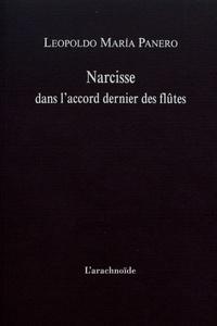 Leopoldo Maria Panero - Narcisse dans l'accord dernier des flûtes.