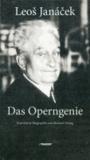 LeoS Janácek. Das Operngenie.