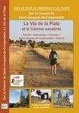Lepère Editions - La Via de la Plata et le camino sanabrés - Itinéraire pour pèlerins et randonneurs à pied.