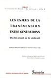 LERADP et Françoise Dekeuwer-Défossez - Les enjeux de la transmission entre générations - Du don pesant au dû vindicatif.