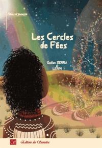 Lerm et Gaëtan Serra - Les cercles de fées.