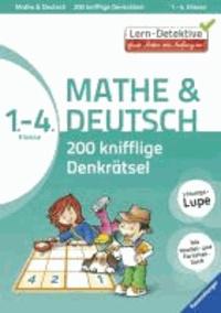 Lern-Detektive: 200 knifflige Denkrätsel Mathe & Deutsch 1. - 4. Klasse.