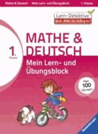 Lern-Detektive: Mein Lern- und Übungsblock Mathe & Deutsch 1. Klasse.
