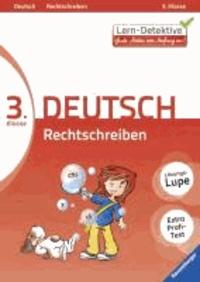 Lern-Detektive: Rechtschreiben (Deutsch 3. Klasse).