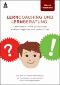 Lerncoaching und Lernberatung - Lernende in ihrem Lernprozess wirksam begleiten und unterstützen. Ein Buch zur (Weiter-)Entwicklung der theoretischen und praktischen (Lern-)Coachingkompetenz.