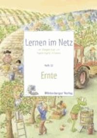 Lernen im Netz / Ernte - Fächerübergreifende Arbeitsreihe mit dem Schwerpunkt Sachunterricht / Heft 32. Mit 20 Kopiervorlagen.