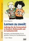 Lernen zu zweit: Aufträge für die Partnerarbeit in Deutsch, Mathematik und im Sachunterricht - Bausteine und Arbeitsblätter für ein gezieltes Training von Sozialkompetenz 1. bis 4. Klasse.