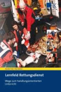 Lernfeld Rettungsdienst - Wege zum handlungsorientierten Unterricht.
