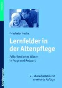 Lernfelder der Altenpflege - Fallorientiertes Wissen in Frage und Antwort.