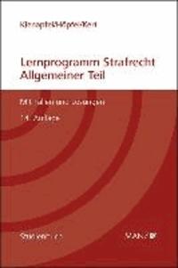 Lernprogramm Strafrecht - Allgemeiner Teil - Mit Fällen und Lösungen.