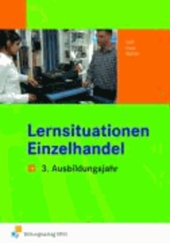 Lernsituationen Einzelhandel - 3. Ausbildungsjahr Arbeitsbuch.